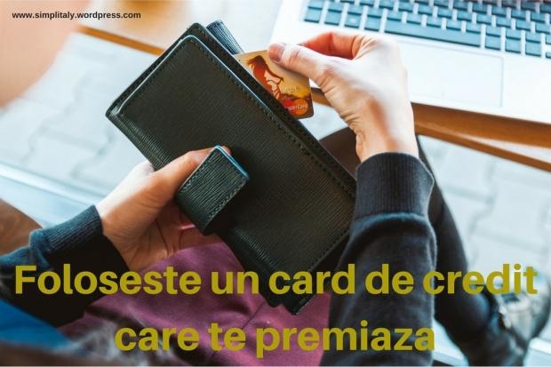 Foloseste un card de credit care te premiaza